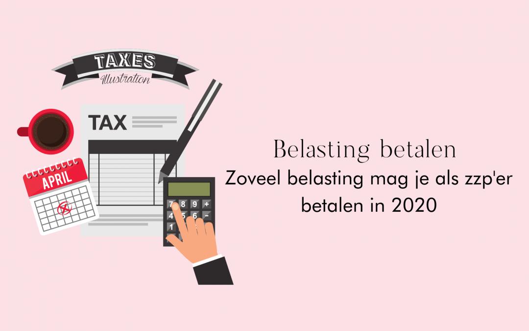Hoeveel inkomstenbelasting moet je over 2020 betalen als zzp'er?