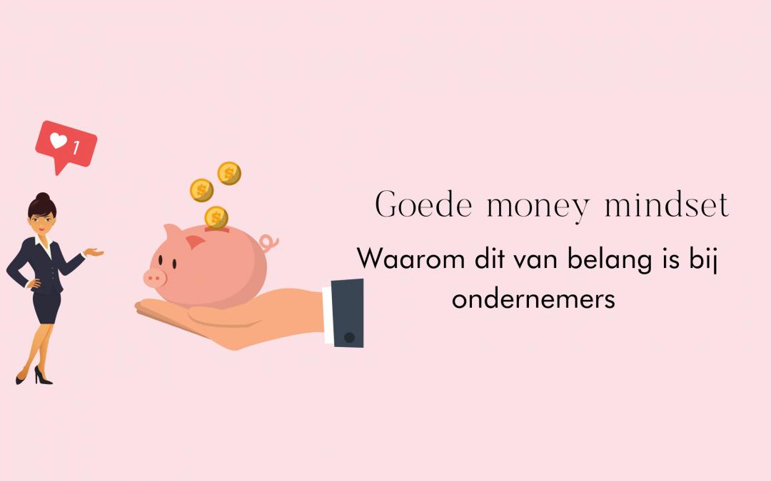 Dit is waarom een goede money mindset zo belangrijk is als je ondernemer bent