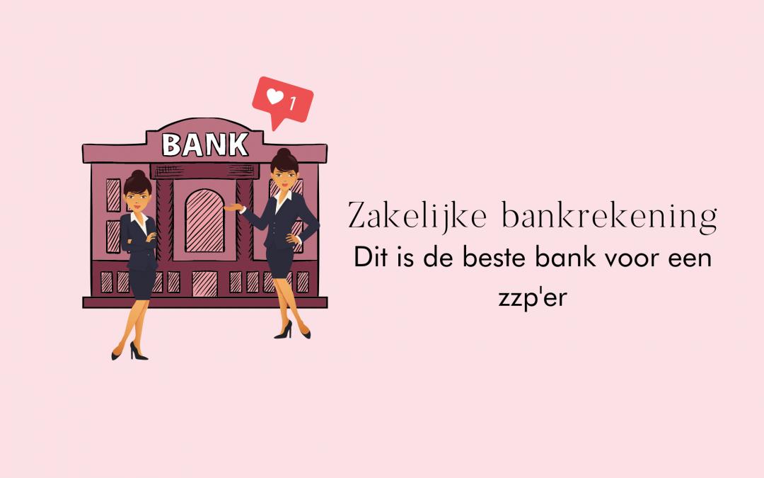 Zakelijke bankrekening openen als zzp'er? Hier moet je op letten