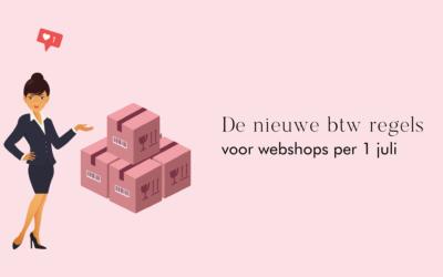 Webshops: dit gaat er veranderen per 1 juli voor de btw